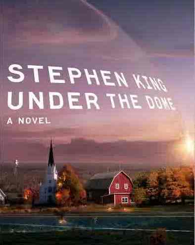 """Under The Dome"" - Stephen King"